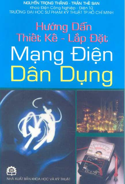 HƯỚNG DẪN THIẾT KẾ - LẮP ĐẶT MẠNG ĐIỆN DÂN DỤNG (Nguyễn Trọng Thắng-Trần Thế San)
